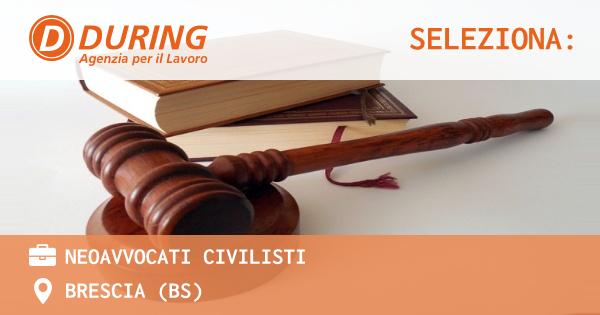 OFFERTA LAVORO - NEOAVVOCATI CIVILISTI - BRESCIA (BS)