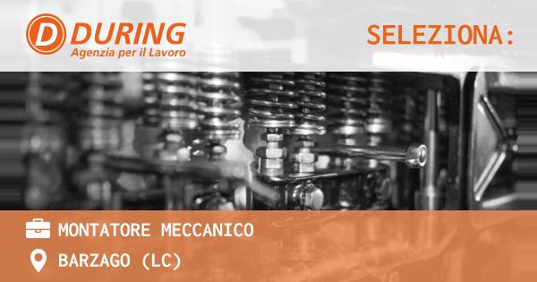 OFFERTA LAVORO - MONTATORE MECCANICO - BARZAGO (LC)