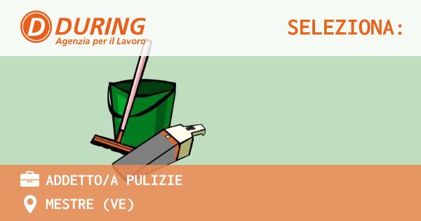 OFFERTA LAVORO - ADDETTO/A PULIZIE - MESTRE (VE)
