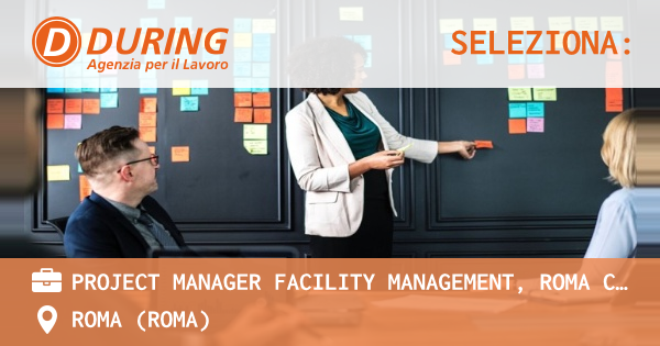 PROJECT MANAGER FACILITY MANAGEMENT, ROMA CENTRO