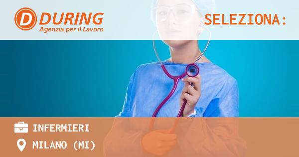 OFFERTA LAVORO - Infermieri - MILANO (MI)
