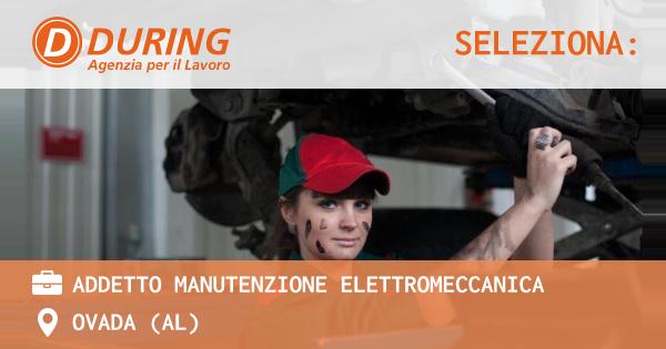 OFFERTA LAVORO - addetto manutenzione elettromeccanica - OVADA (AL)