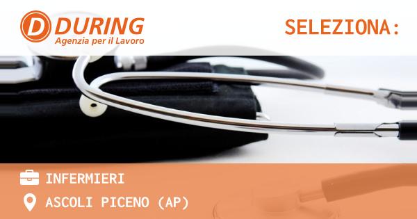 OFFERTA LAVORO - INFERMIERI - ASCOLI PICENO (AP)