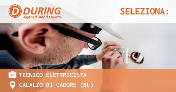 OFFERTA LAVORO - TECNICO ELETTRICISTA - CALALZO DI CADORE (BL)