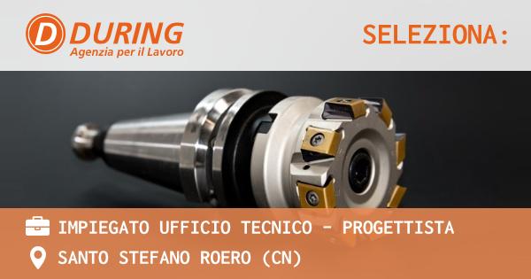 OFFERTA LAVORO - IMPIEGATO UFFICIO TECNICO - PROGETTISTA - SANTO STEFANO ROERO (CN)