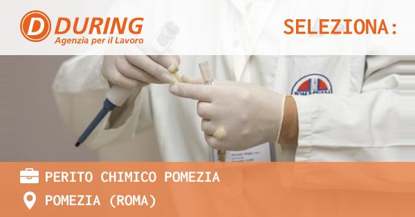OFFERTA LAVORO - PERITO CHIMICO POMEZIA - POMEZIA (Roma)