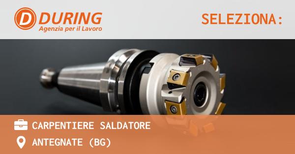 OFFERTA LAVORO - Carpentiere saldatore - ANTEGNATE (BG)