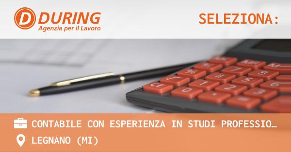 OFFERTA LAVORO - CONTABILE con esperienza in Studi Professionali - Sost. maternità - LEGNANO (MI)