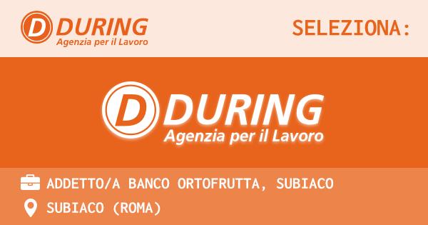 OFFERTA LAVORO - ADDETTO/A BANCO ORTOFRUTTA, SUBIACO - SUBIACO (Roma)