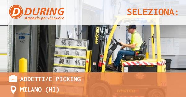 OFFERTA LAVORO - Addetti/e picking - MILANO (MI)