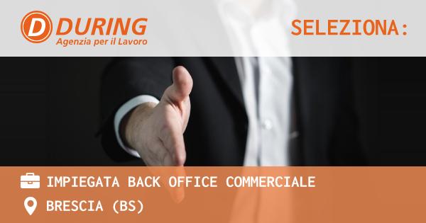 OFFERTA LAVORO - IMPIEGATA BACK OFFICE COMMERCIALE - BRESCIA (BS)