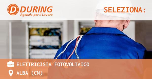 OFFERTA LAVORO - ELETTRICISTA FOTOVOLTAICO - ALBA (CN)