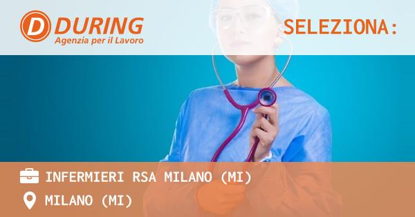 OFFERTA LAVORO - INFERMIERI RSA MILANO (MI) - MILANO (MI)