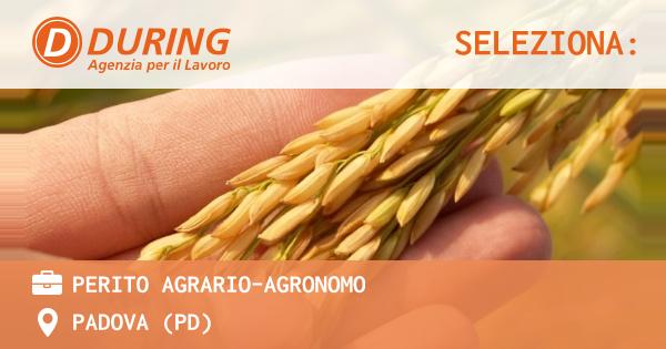 OFFERTA LAVORO - PERITO AGRARIO-AGRONOMO - PADOVA (PD)