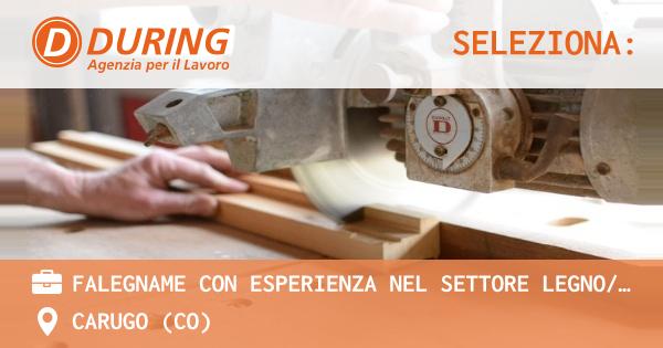 OFFERTA LAVORO - Falegname con esperienza nel settore legno/arredo - CARUGO (CO)