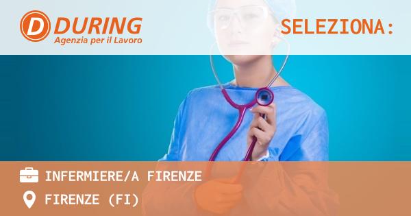 OFFERTA LAVORO - INFERMIERE/A FIRENZE - FIRENZE (FI)