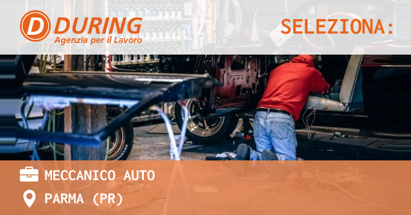 OFFERTA LAVORO - Meccanico Auto - PARMA (PR)