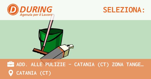 OFFERTA LAVORO - ADD. ALLE PULIZIE - CATANIA (CT) zona tangenziale - CATANIA (CT)