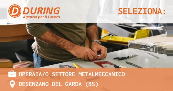 OFFERTA LAVORO - OPERAIA/O SETTORE METALMECCANICO - DESENZANO DEL GARDA (BS)