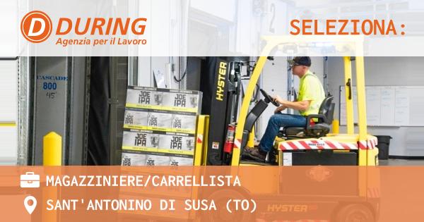 OFFERTA LAVORO - MAGAZZINIERE/CARRELLISTA - SANT'ANTONINO DI SUSA (TO)