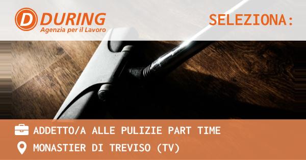 OFFERTA LAVORO - ADDETTO/A ALLE PULIZIE PART TIME - MONASTIER DI TREVISO (TV)