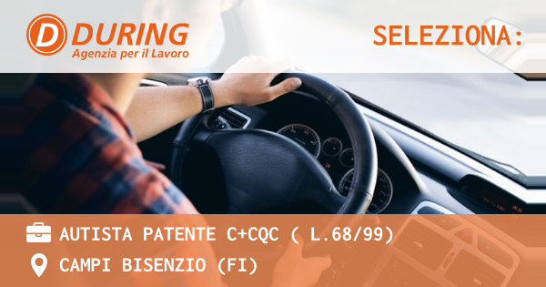 OFFERTA LAVORO - AUTISTA PATENTE C+cqc ( L.68/99) - CAMPI BISENZIO (FI)