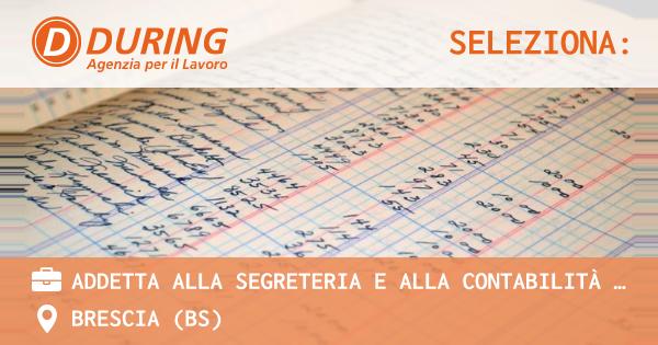 OFFERTA LAVORO - ADDETTA ALLA SEGRETERIA E ALLA CONTABILITÀ PART-TIME - BRESCIA (BS)