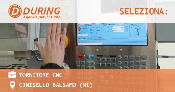 OFFERTA LAVORO - TORNITORE CNC - CINISELLO BALSAMO (MI)