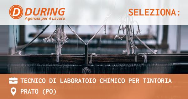 OFFERTA LAVORO - TECNICO DI LABORATOIO CHIMICO PER TINTORIA - PRATO (PO)