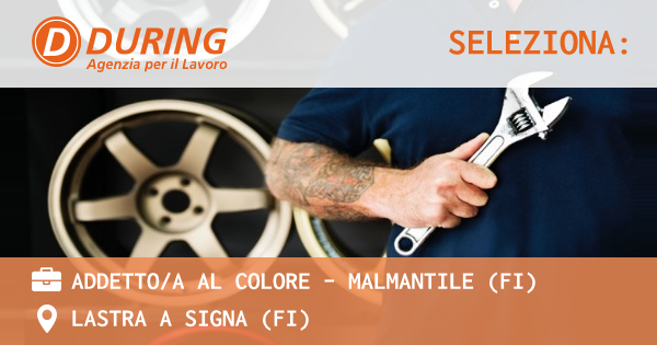 OFFERTA LAVORO - ADDETTO/A AL COLORE - MALMANTILE (FI) - LASTRA A SIGNA (FI)