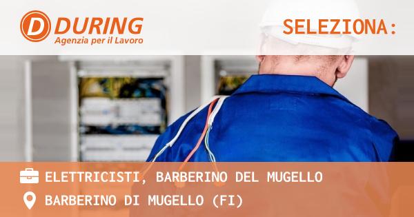 OFFERTA LAVORO - ELETTRICISTI, BARBERINO DEL MUGELLO - BARBERINO DI MUGELLO (FI)