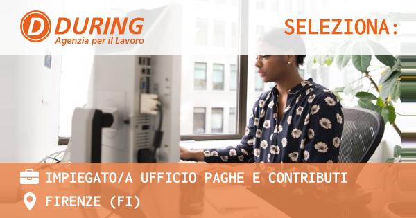 OFFERTA LAVORO - Impiegato/a ufficio paghe e contributi - FIRENZE (FI)