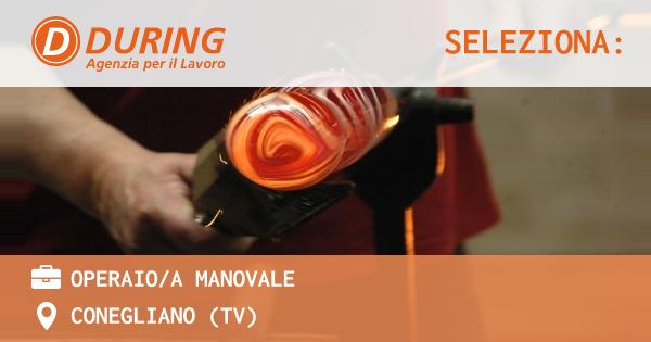 OFFERTA LAVORO - OPERAIO/A MANOVALE - CONEGLIANO (TV)