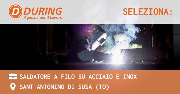 OFFERTA LAVORO - SALDATORE A FILO SU ACCIAIO E INOX - SANT'ANTONINO DI SUSA (TO)