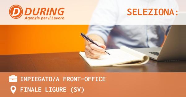 OFFERTA LAVORO - IMPIEGATO/A FRONT-OFFICE - FINALE LIGURE (SV)