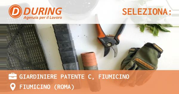 OFFERTA LAVORO - GIARDINIERE PATENTE C, FIUMICINO - FIUMICINO (Roma)