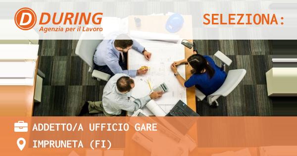 OFFERTA LAVORO - ADDETTOA UFFICIO GARE - IMPRUNETA (FI)