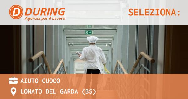 OFFERTA LAVORO - AIUTO CUOCO - LONATO DEL GARDA (BS)