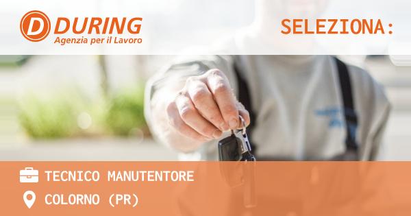 OFFERTA LAVORO - Tecnico Manutentore - COLORNO (PR)