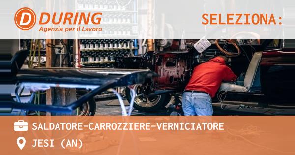 OFFERTA LAVORO - Saldatore-Carrozziere-Verniciatore - JESI (AN)