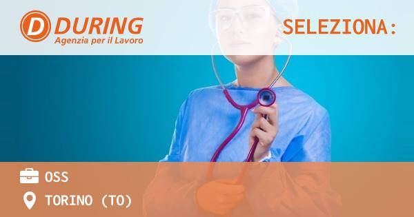 OFFERTA LAVORO - OSS - TORINO (TO)