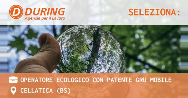 OFFERTA LAVORO - OPERATORE ECOLOGICO con patente Gru Mobile - CELLATICA (BS)