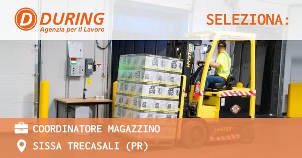 OFFERTA LAVORO - Coordinatore Magazzino - SISSA TRECASALI (PR)