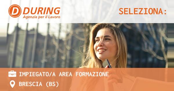 OFFERTA LAVORO - IMPIEGATO/A AREA FORMAZIONE - BRESCIA (BS)