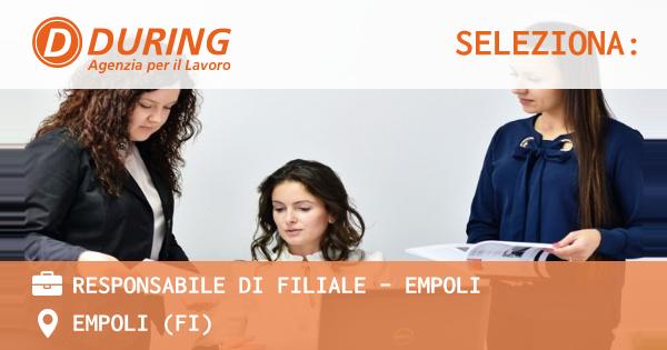 OFFERTA LAVORO - RESPONSABILE DI FILIALE - EMPOLI - EMPOLI (FI)