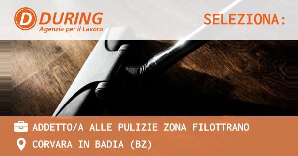 OFFERTA LAVORO - Addetto/a alle pulizie zona FILOTTRANO - CORVARA IN BADIA (BZ)