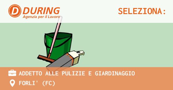 OFFERTA LAVORO - ADDETTO ALLE PULIZIE E GIARDINAGGIO - FORLI' (FC)