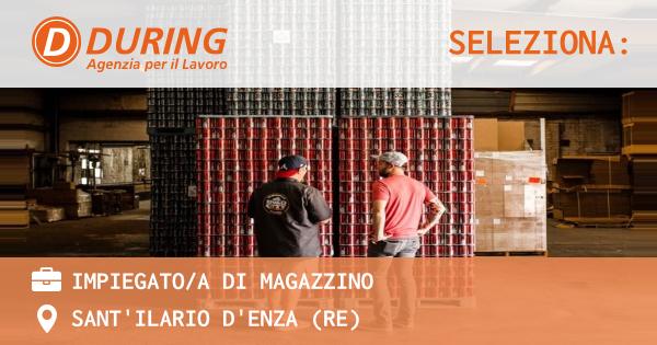 OFFERTA LAVORO - Impiegatoa di magazzino - SANT'ILARIO D'ENZA (RE)