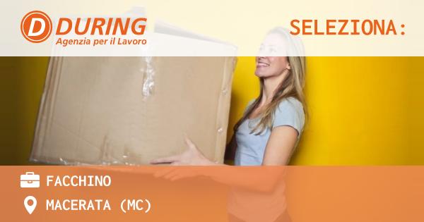 OFFERTA LAVORO - FACCHINO - MACERATA (MC)