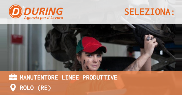 OFFERTA LAVORO - MANUTENTORE LINEE PRODUTTIVE - ROLO (RE)